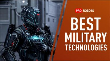 BEST MILITARY ROBOTS AND TECHNOLOGIES