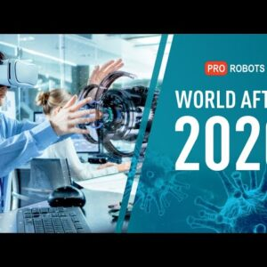 World after 2020! Robotics in the future! What can we expect from the future?