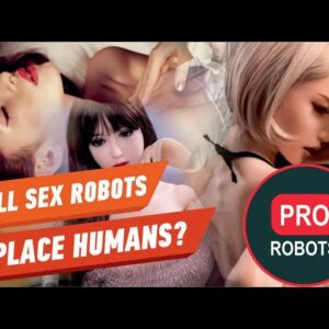 Sex Robots | Will sex robots of the future replace humans? | PRO Robots