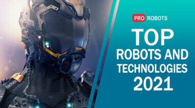 TOP robots and technologies of the future. The coolest robots in 2021