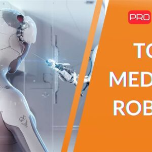 Top medical robots of the future | Robots in medicine and how they heal us
