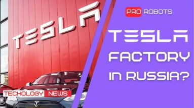 Elon Musk's factory  in Russia | Flying Tesla Roadster { Military Robots | Technology News