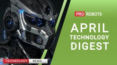 The latest robots and future technologies: all the April technology news in one issue!